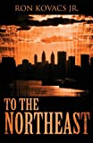 To the Northeast, Ron Kovacs Jr., 1627728309