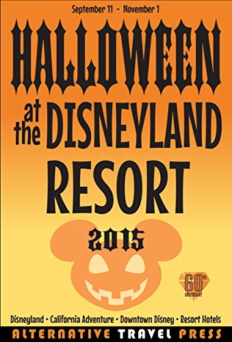 Halloween at the Disneyland Resort 2015 (Ultimate Unauthorized Quick Guide Book 3) (Halloween Disney Land)