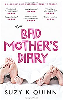 Bad Mother's Diary (feel good romantic comedy): New Romantic Comedy / Motherhood Fiction: Volume 1 (Bad Mother: Laugh Out Loud Romantic Comedy)