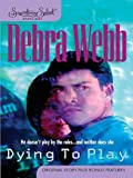 Front cover for the book Dying to Play by Debra Webb
