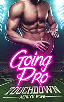 Going Pro: Touchdown (A Sports / Football Romance Series, Book 1) by [Hope, Ashlyn]