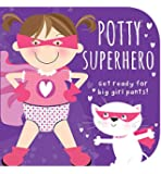 Potty Superhero: Get Ready for Big Girl Pants!