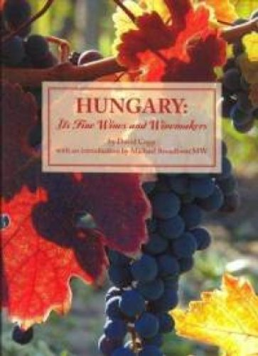 Hungary: Its Fine Wines and Winemakers by David Copp
