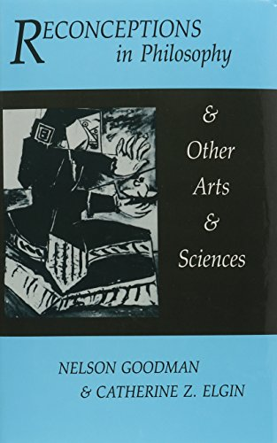 Reconceptions in Philosophy and Other Arts and Sciences (Hackett Readings in Philosophy)