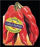 Totally Chile Peppers Cookbook, Helene Siegel and Karen Gillingham, 0890877246