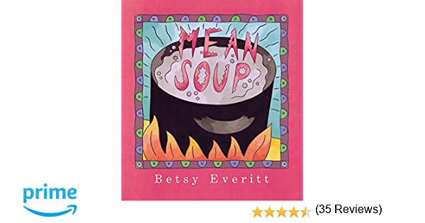 Mean Soup: Betsy Everitt: 9780152002275: Amazon.com: Books