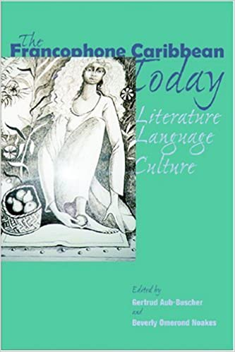 The Francophone Caribbean Today: Literature, Language, Culture by Gertrud Aub-Buscher (2003-05-16)