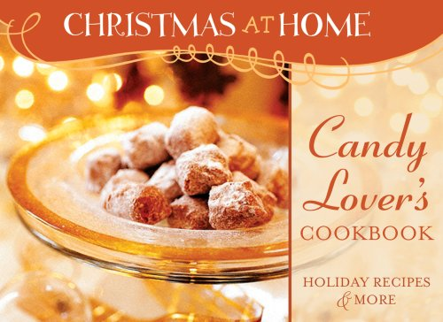 CANDY-LOVER'S COOKBOOK (Christmas at Home)