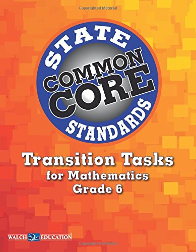 Transition Tasks for Common Core State Standards, Math Grade 6