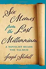 Six Memos from the Last Millennium (Exploring Jewish Arts and Culture) by Joseph Skibell (2016-04-21) Hardcover