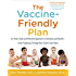 The Vaccine-Friendly Plan: Dr. Paul's Safe and Effective Approach to Immunity and Health-from PregnancyThrough Your Child's Teen Years