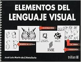 - Elementos De Lenguaje Visual/ Elements Of Visual Language