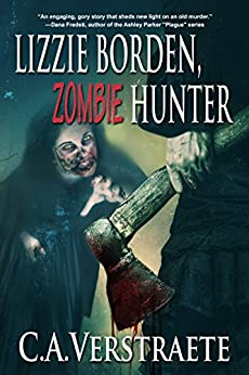 Lizzie Borden, Zombie Hunter by [Verstraete, C.A.]