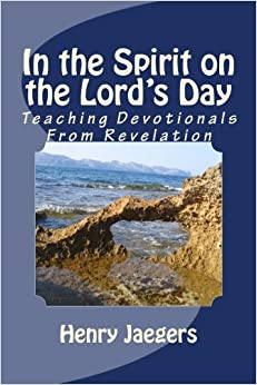 In the Spirit on the Lord's Day: Teaching Devotionals from Revelation: Volume 1