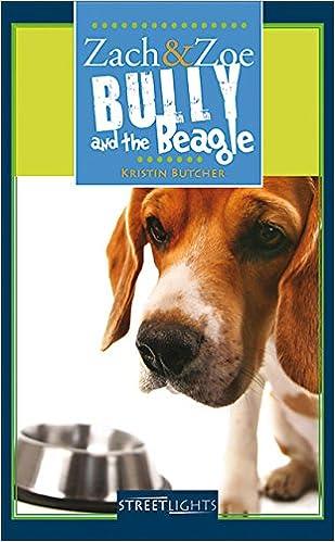 Zach & Zoe: Bully and the Beagle (Lorimer Streetlights)