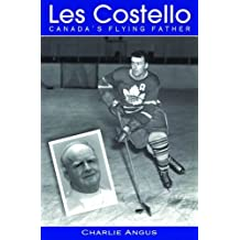 Les Costello: Canada's Flying Father by Charlie Angus (2005-04-15)