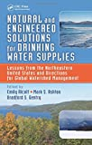 Natural and Engineered Solutions for Drinking Water Supplies, , 146655164X