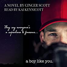 A Boy Like You:  Like Us, Volume 1 Audiobook by Ginger Scott Narrated by Kai Kennicott
