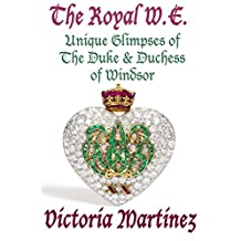 The Royal W.E.: Unique Glimpses of The Duke and Duchess of Windsor