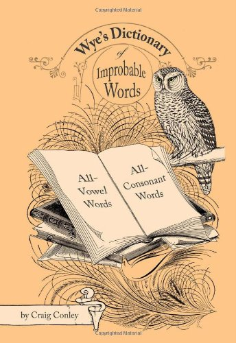 Wye's Dictionary Of Improbable Words: All-Vowel Words And All-Consonant Words