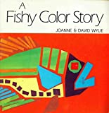 img - for A Fishy Color Story (Fishy Fish Stories Series) book / textbook / text book