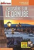 Guide Croisière Danube 2017 Carnet Petit Futé