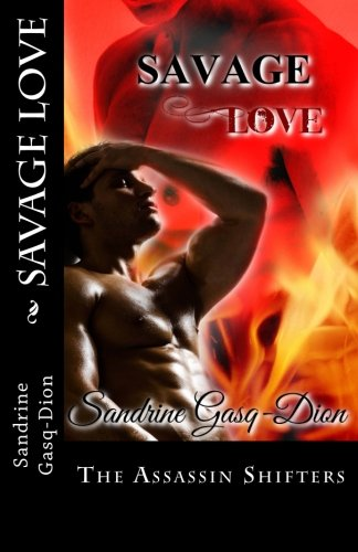 Savage Love: The Assassin Shifters (Volume 23)