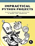img - for Impractical Python Projects: Playful Programming Activities to Make You Smarter book / textbook / text book