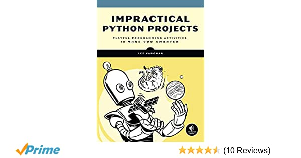 Impractical Python Projects: Playful Programming Activities