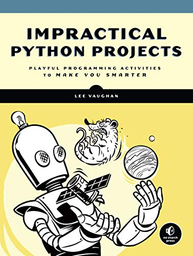 Impractical Python Projects: Playful Programming Activities to Make You Smarter (Best Simulation Games 2019)