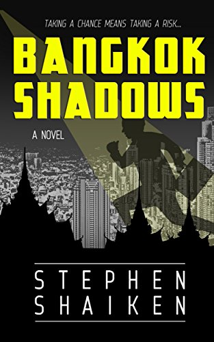 Bangkok Shadows by [Shaiken, Stephen]