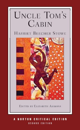 Uncle Tom's Cabin (Second Edition)  (Norton Critical Editions) (Harriet Beecher Stowe And The Beecher Preachers)
