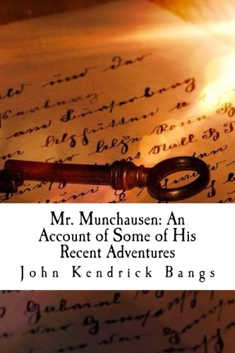 Download Mr. Munchausen: An Account of Some of His Recent Adventures PDF