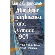 Our Tour to America and Canada 1904: And Visit to the St. Louis Exposition
