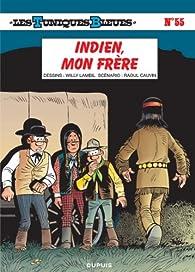 Les Tuniques Bleues, tome 55 : Indien, mon frère par Raoul Cauvin