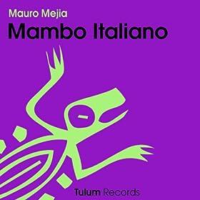Mauro Mejia - Mambo Italiano