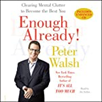 Enough Already!: Clearing Mental Clutter to Become the Best You | Peter Walsh