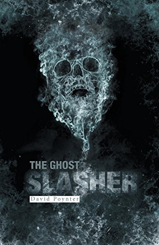 Amazon com: The Ghost Slasher eBook: David Poynter: Kindle Store