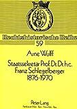 Staatssekretär Prof. Dr. Dr. h.c. Franz Schlegelberger, 1876-1970 (Rechtshistorische Reihe) (German Edition)