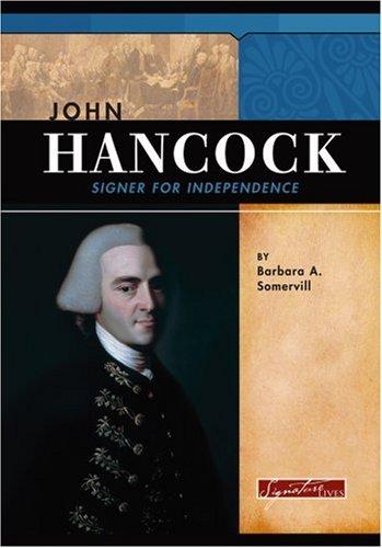 John Hancock: Signer for Independence (Signature Lives: Revolutionary War Era)