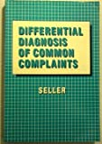 Differential Diagnosis of Common Complaints, Robert H. Seller, 0721616488