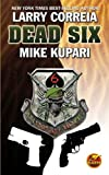 Dead Six, Larry Correia and Mike Kupari, 1451637586