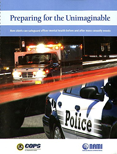 Preparing for the Unimaginable: How Chiefs Can Safeguard Officer Mental Health Before and After Mass Casualty Events: How Chiefs Can Safeguard Officer ... Health Before and After Mass Casualrty Events