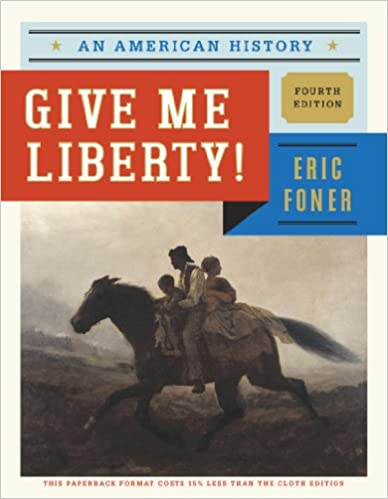 Amazon give me liberty an american history fourth edition amazon give me liberty an american history fourth edition vol one volume 9780393123623 eric foner books fandeluxe