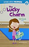 Best Charm For Pets - The Lucky Charm: A Pet Club Story Review