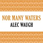 Nor Many Waters | Alec Waugh