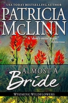 Almost a Bride (Wyoming Wildflowers, Book 2) by [McLinn, Patricia]