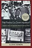 "Ellen Eisenberg, ""The First to Cry Down Injustice?: Western Jews and Japanese Removal during WWII"" (Lexington Books, 2008)"