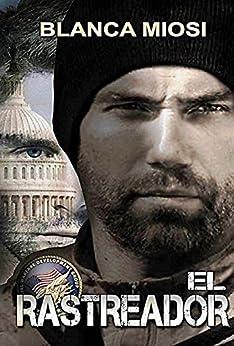 EL RASTREADOR (Spanish Edition) by [Miosi, Blanca]