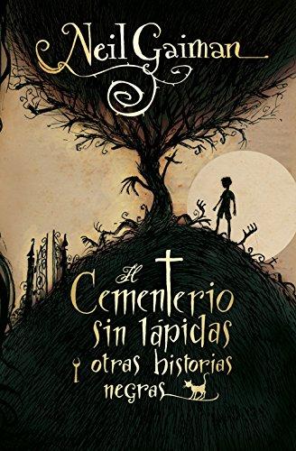 Descargar Libro El Cementerio Sin Lápidas Y Otras Historias Negras Neil Gaiman